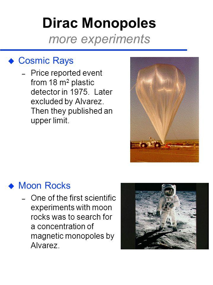 Dirac Monopoles more experiments