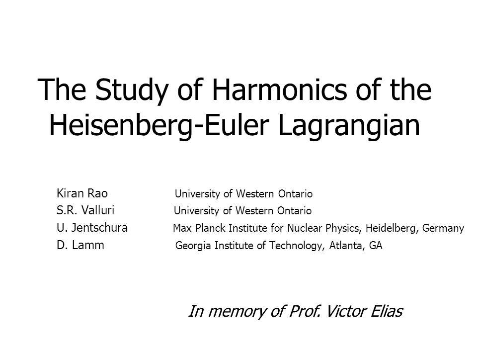 The Study of Harmonics of the Heisenberg-Euler Lagrangian