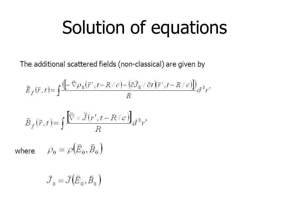 Solution of equations The additional scattered fields (non-classical) are given by where