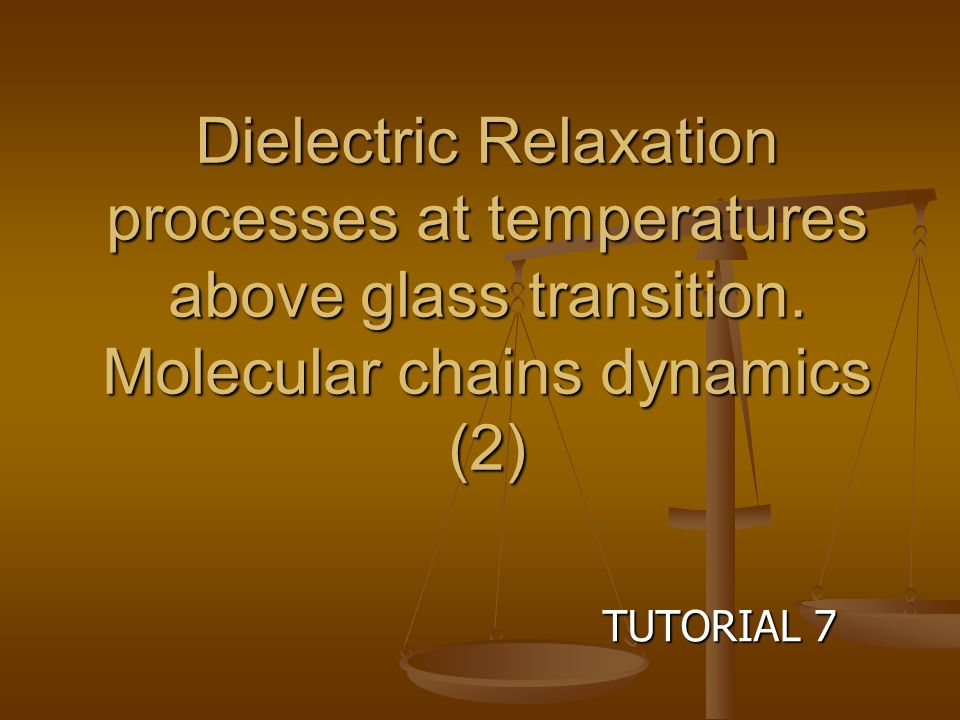 Dielectric Relaxation processes at temperatures above glass transition