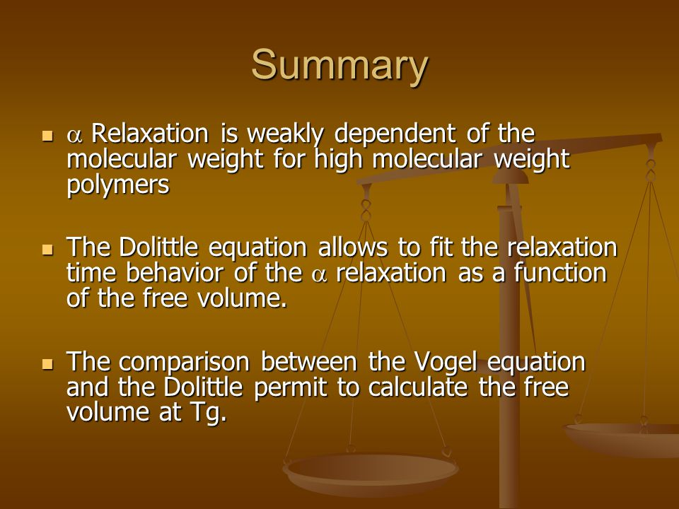 Summary  Relaxation is weakly dependent of the molecular weight for high molecular weight polymers.