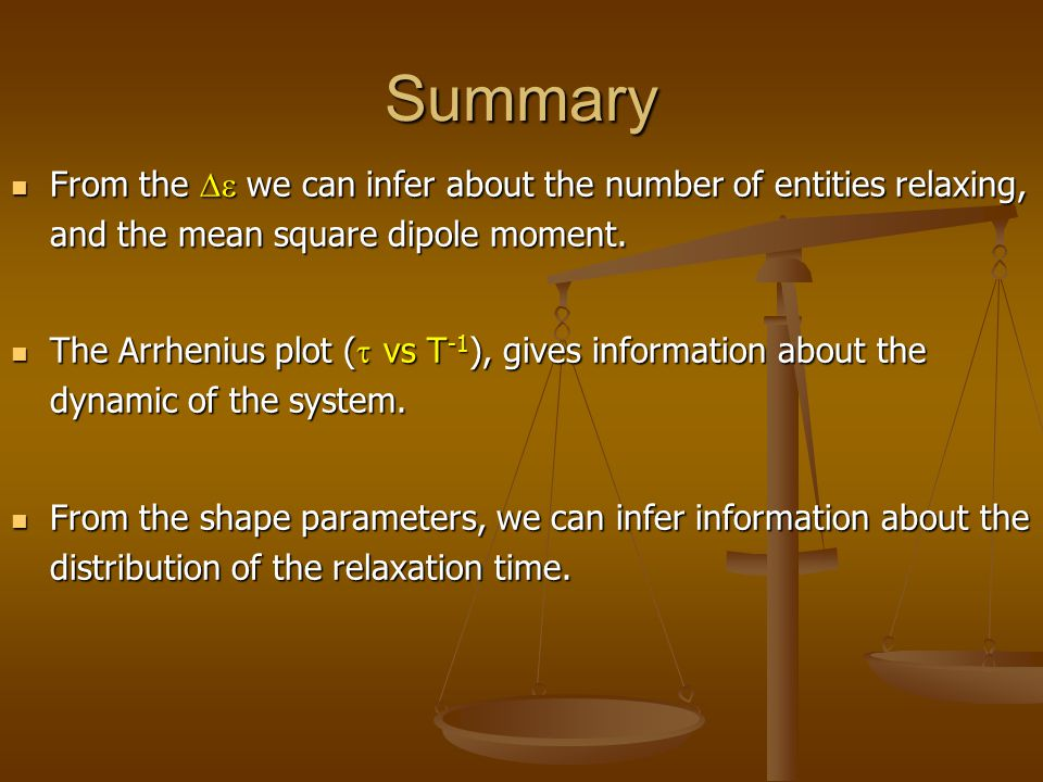 Summary From the  we can infer about the number of entities relaxing, and the mean square dipole moment.