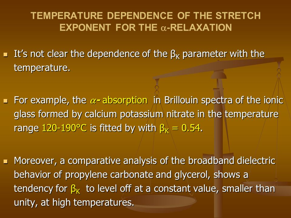 TEMPERATURE DEPENDENCE OF THE STRETCH EXPONENT FOR THE -RELAXATION