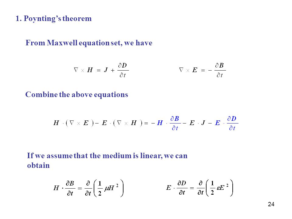 1. Poynting's theorem From Maxwell equation set, we have.