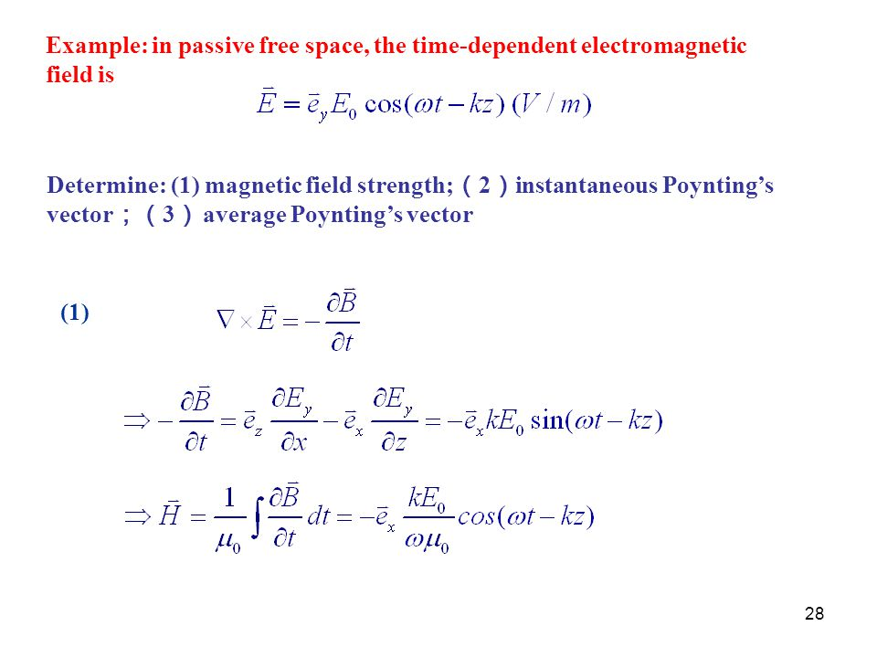Example: in passive free space, the time-dependent electromagnetic field is