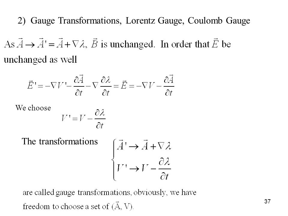 2) Gauge Transformations, Lorentz Gauge, Coulomb Gauge