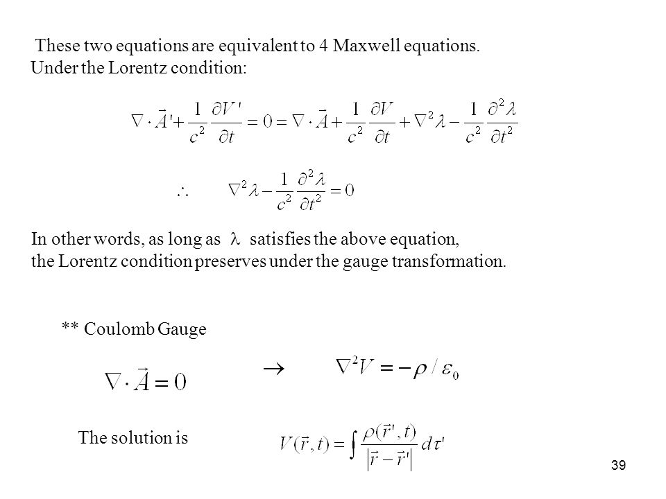These two equations are equivalent to 4 Maxwell equations.