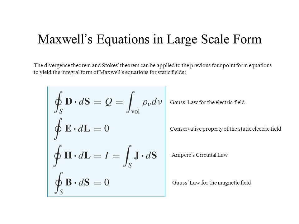 Maxwell's Equations in Large Scale Form
