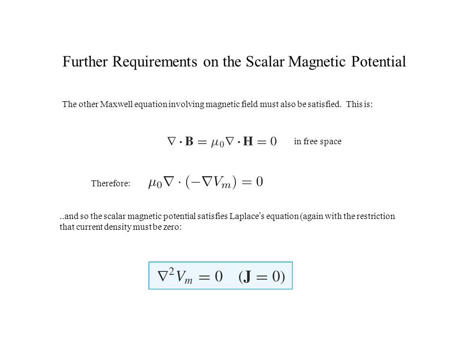Further Requirements on the Scalar Magnetic Potential
