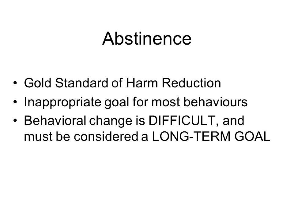 Abstinence Gold Standard of Harm Reduction