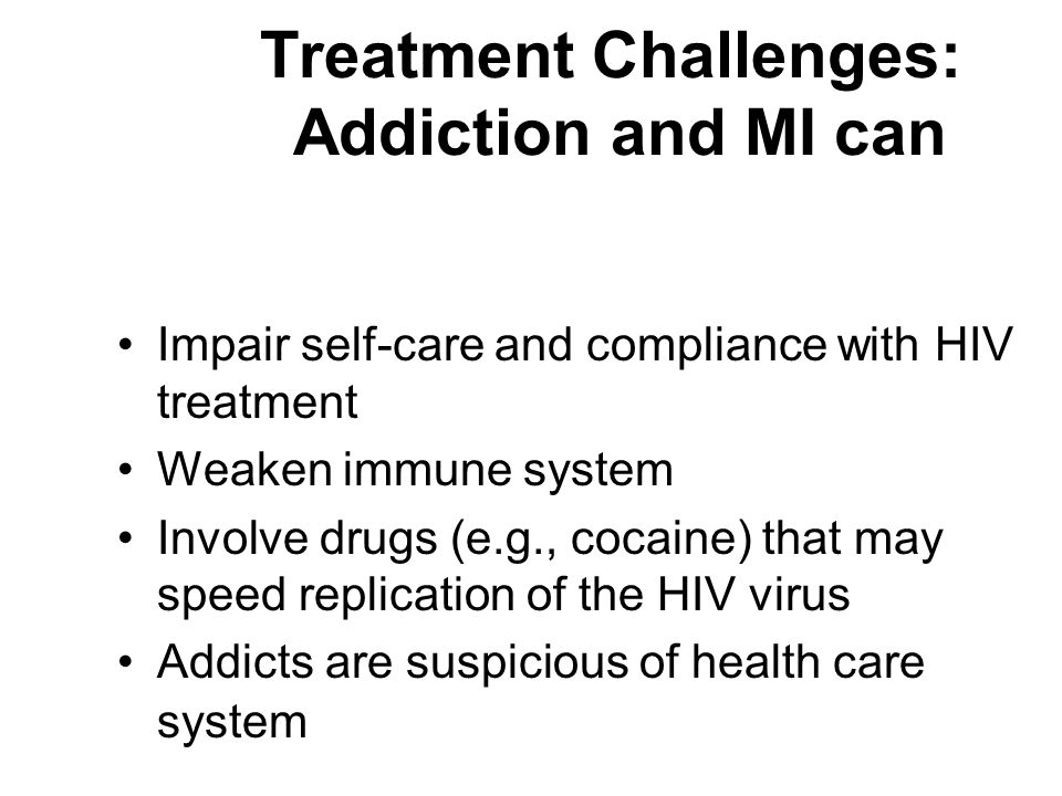 Treatment Challenges: Addiction and MI can