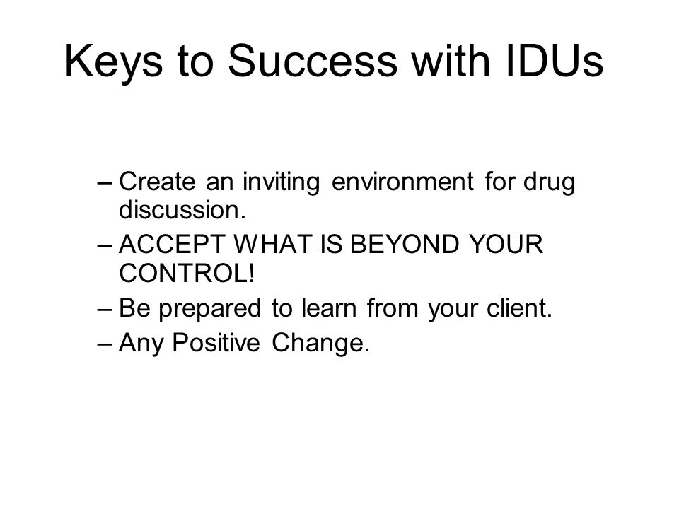 Keys to Success with IDUs