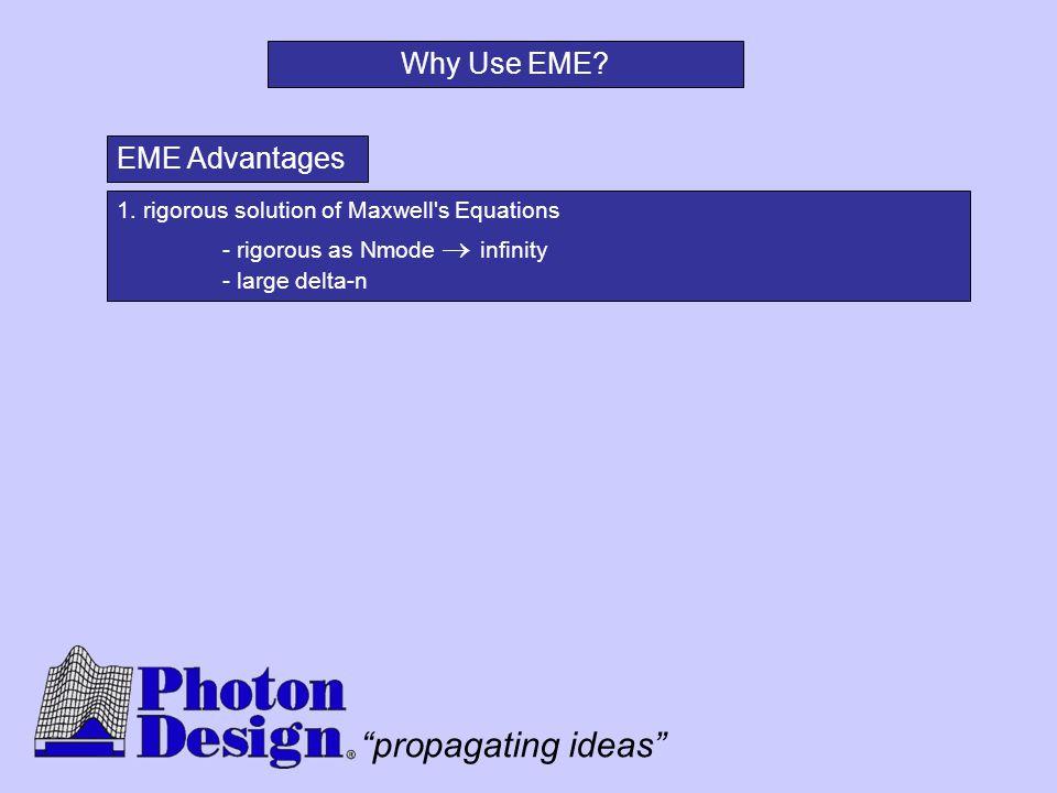 Why Use EME EME Advantages