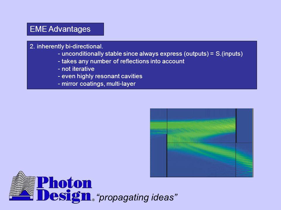 EME Advantages EME Advantages 2. inherently bi-directional.
