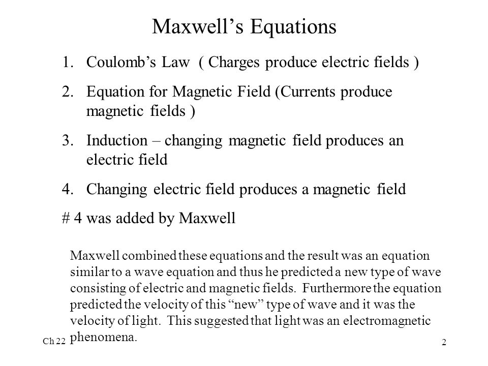 Maxwell's Equations Coulomb's Law ( Charges produce electric fields )