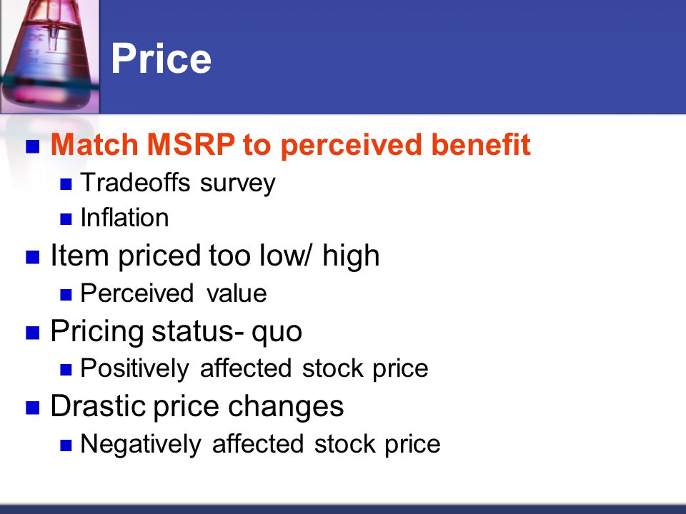 Price Match MSRP to perceived benefit Item priced too low/ high