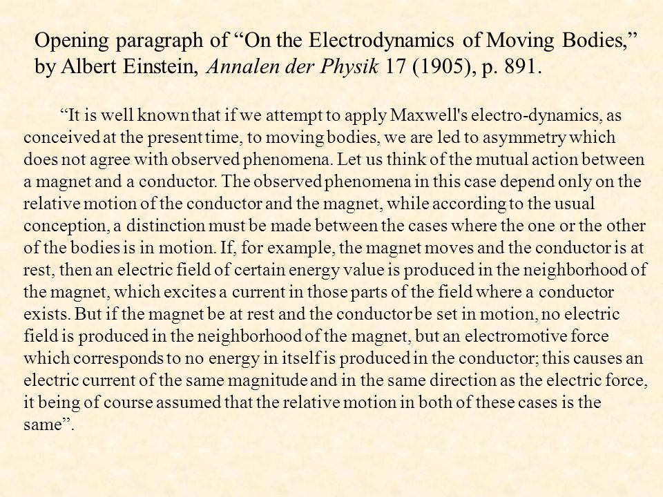 Opening paragraph of On the Electrodynamics of Moving Bodies, by Albert Einstein, Annalen der Physik 17 (1905), p. 891.
