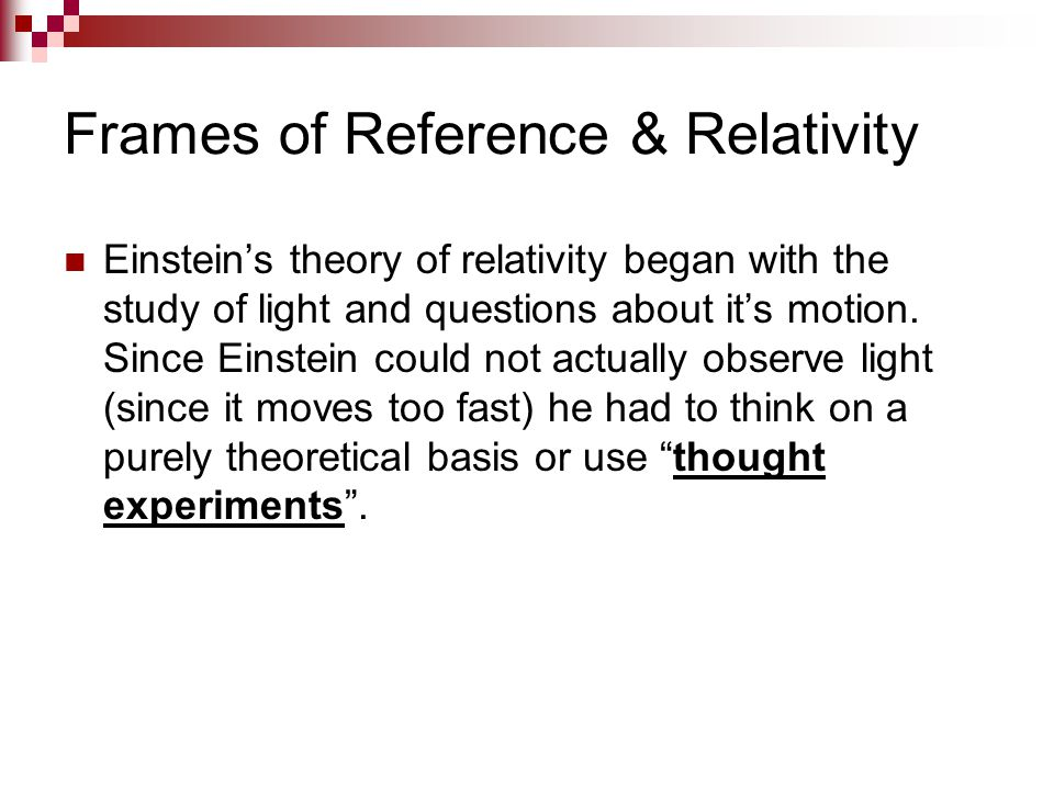Frames of Reference & Relativity