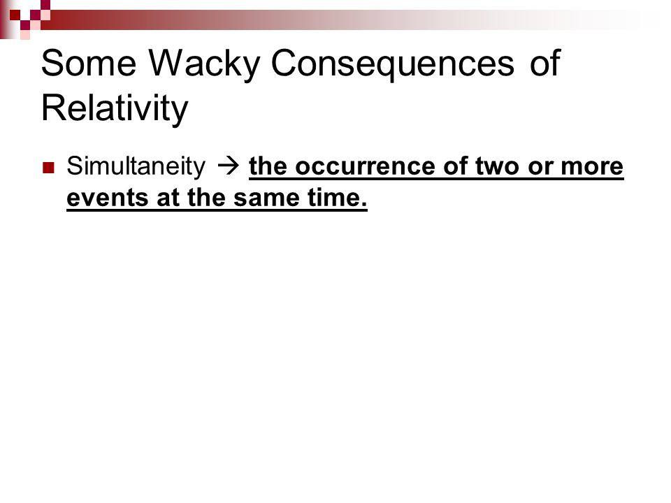 Some Wacky Consequences of Relativity