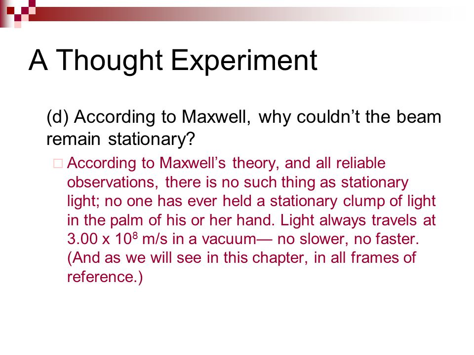 A Thought Experiment (d) According to Maxwell, why couldn't the beam remain stationary
