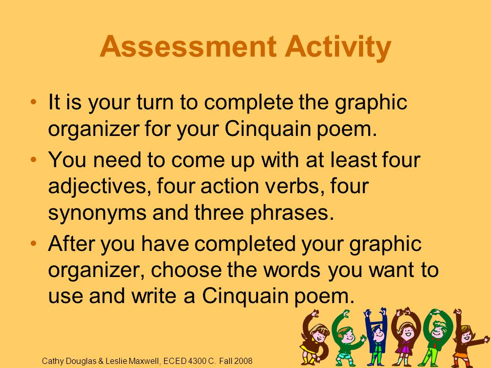 Assessment Activity It is your turn to complete the graphic organizer for your Cinquain poem.