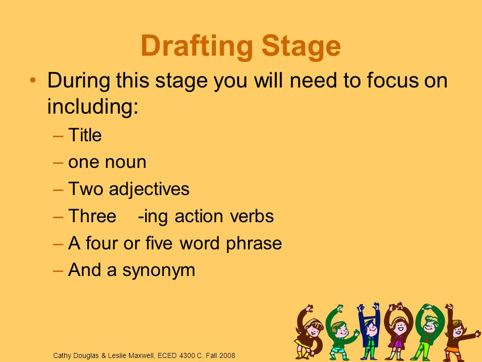 Drafting Stage During this stage you will need to focus on including: