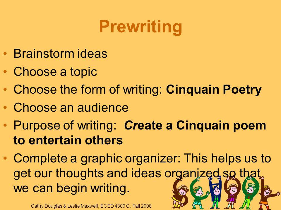 Prewriting Brainstorm ideas Choose a topic