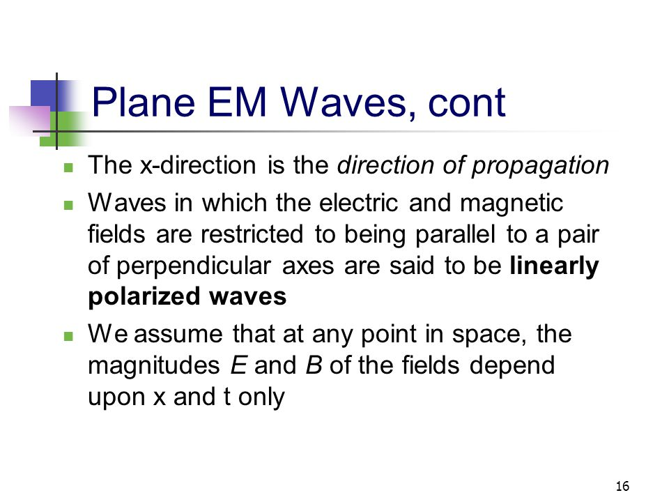 Plane EM Waves, cont The x-direction is the direction of propagation