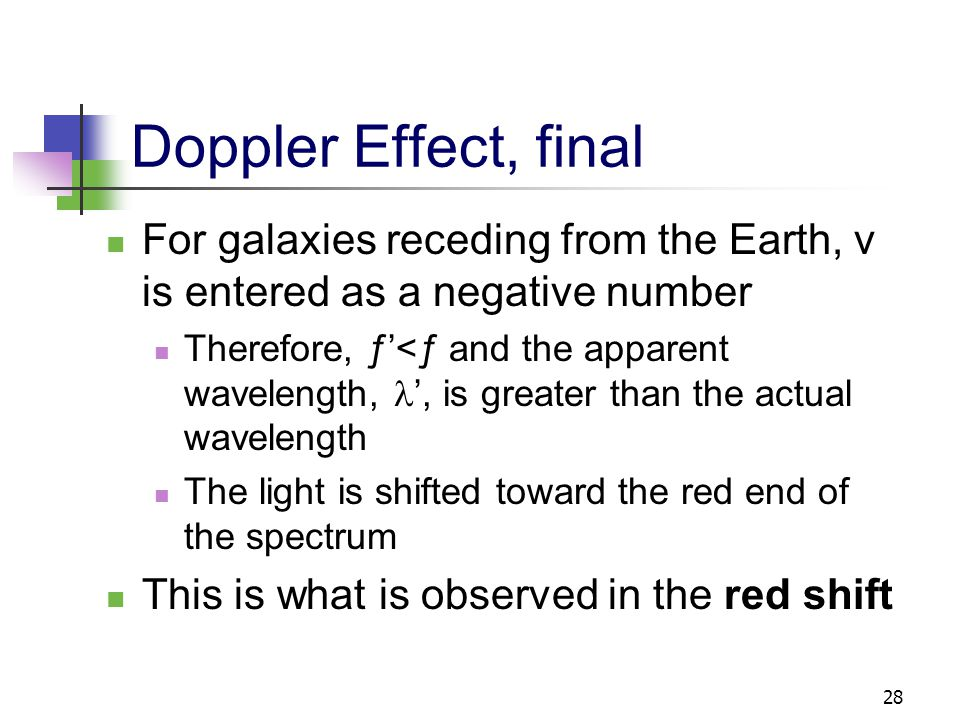 Doppler Effect, final For galaxies receding from the Earth, v is entered as a negative number.