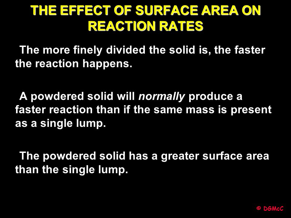 THE EFFECT OF SURFACE AREA ON REACTION RATES