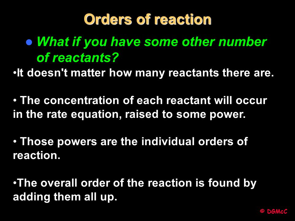 Orders of reaction What if you have some other number of reactants