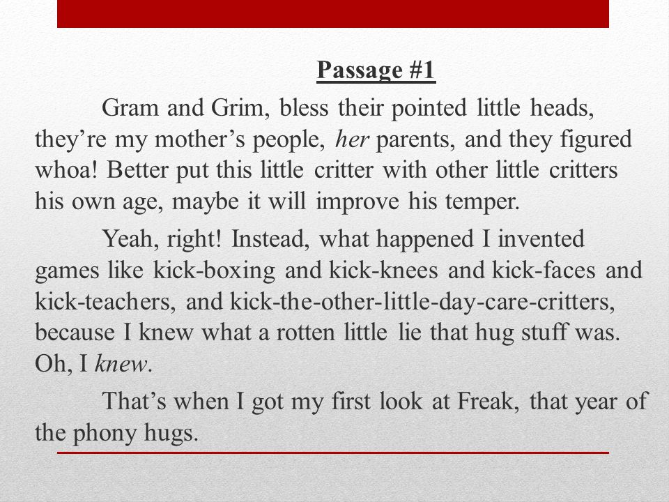 Passage #1 Gram and Grim, bless their pointed little heads, they're my mother's people, her parents, and they figured whoa.
