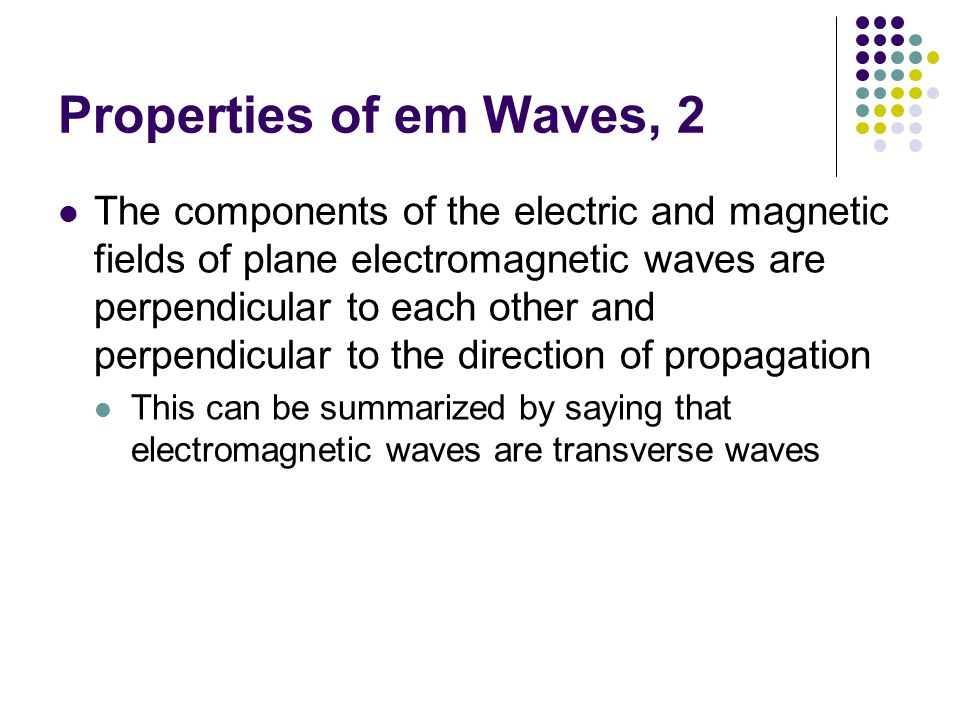Properties of em Waves, 2