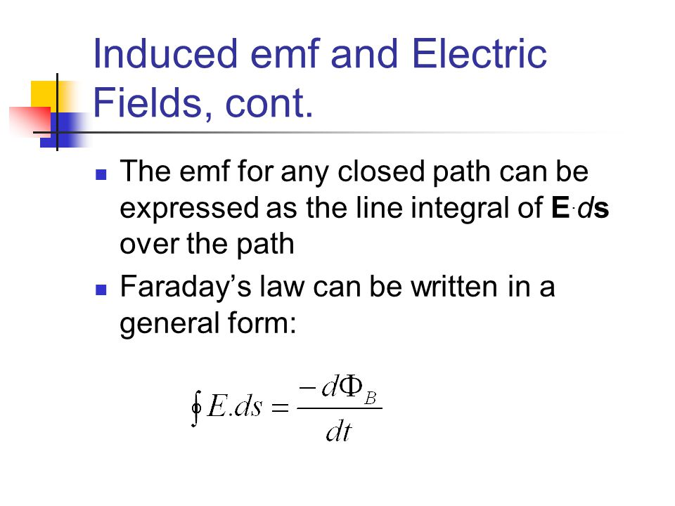 Induced emf and Electric Fields, cont.