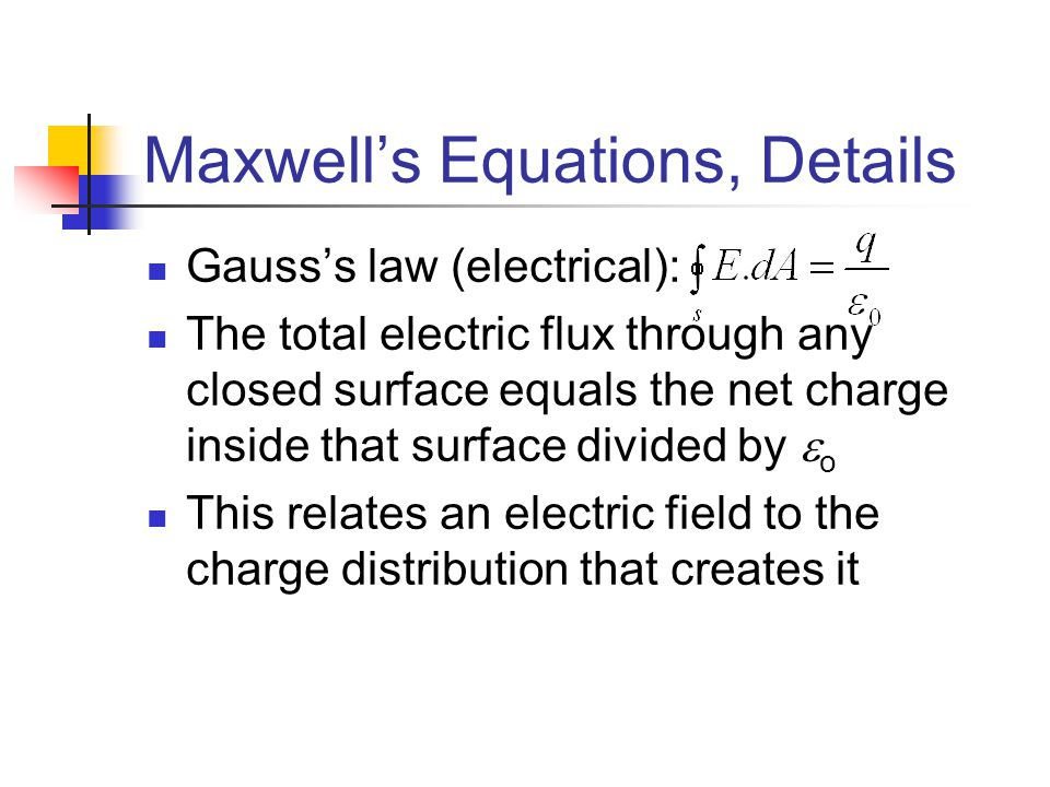 Maxwell's Equations, Details