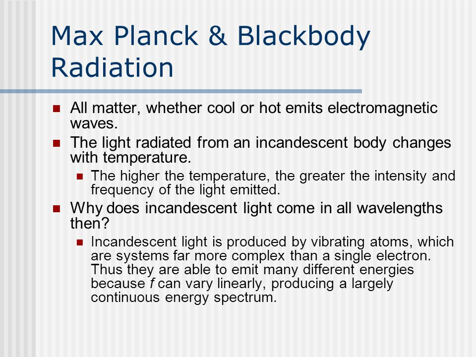Max Planck & Blackbody Radiation