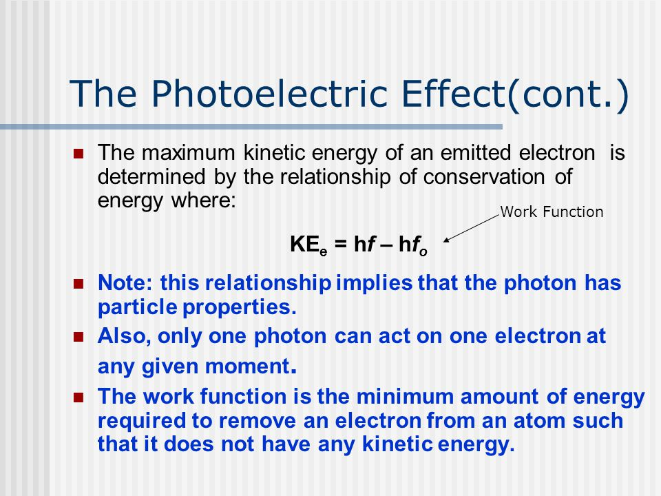 The Photoelectric Effect(cont.)