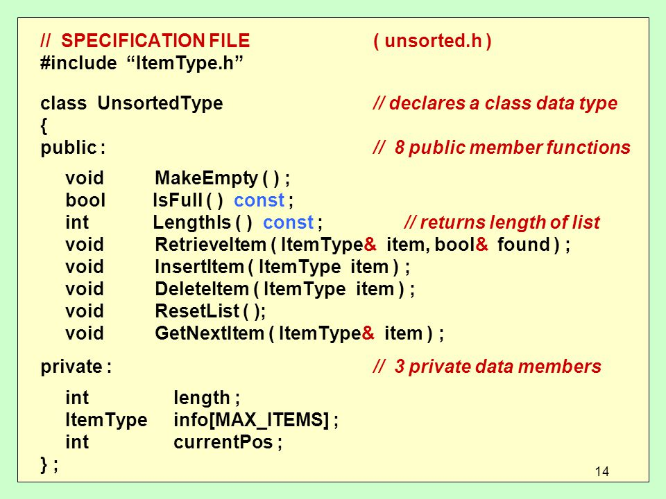 // SPECIFICATION FILE ( unsorted.h ) #include ItemType.h
