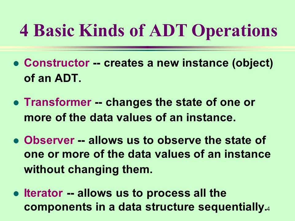 4 Basic Kinds of ADT Operations
