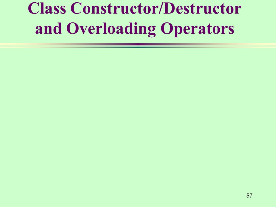 Class Constructor/Destructor and Overloading Operators