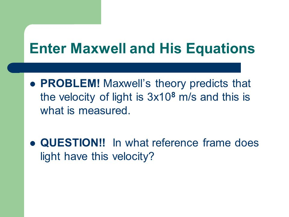 Enter Maxwell and His Equations