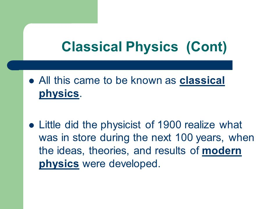 Classical Physics (Cont)