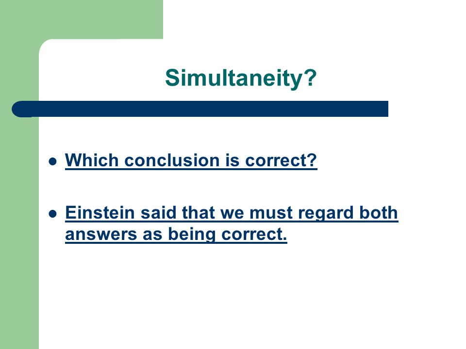 Simultaneity Which conclusion is correct