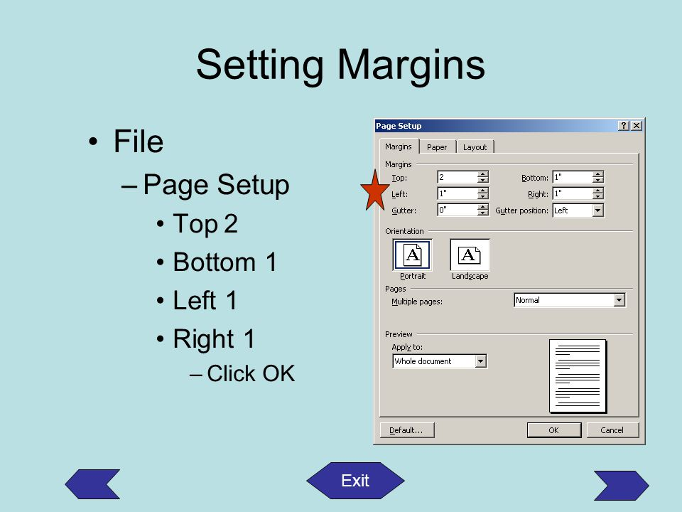 Setting Margins File Page Setup Top 2 Bottom 1 Left 1 Right 1 Click OK