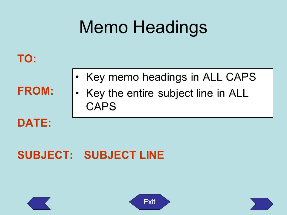Memo Headings TO: FROM: Key memo headings in ALL CAPS