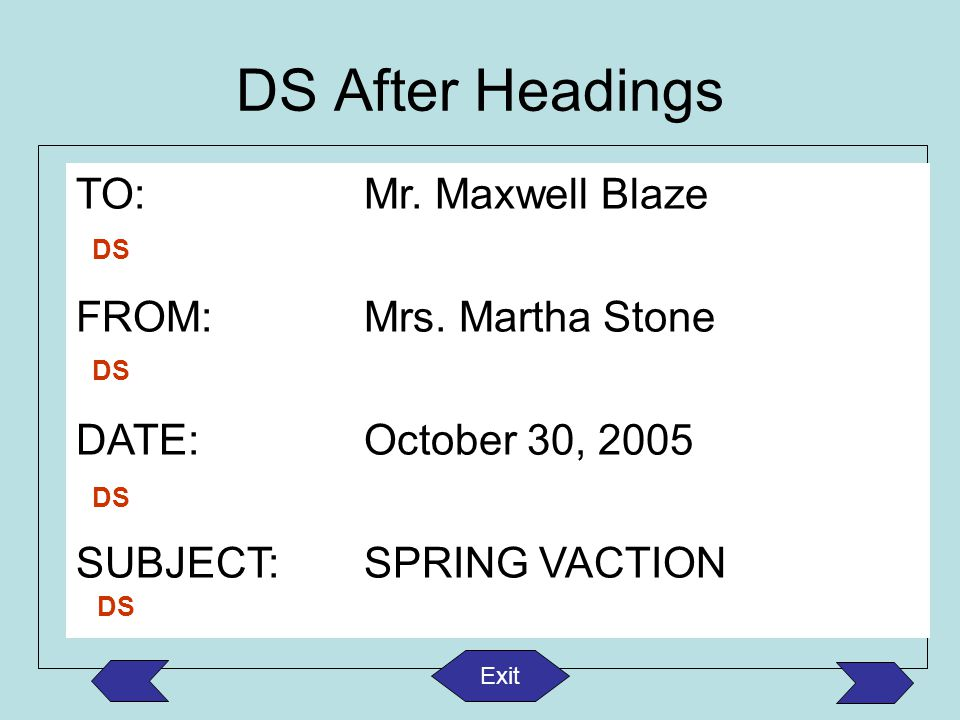 DS After Headings TO: Mr. Maxwell Blaze FROM: Mrs. Martha Stone