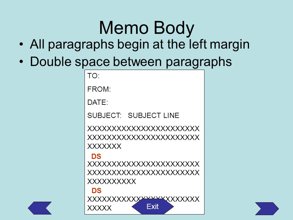 Memo Body All paragraphs begin at the left margin