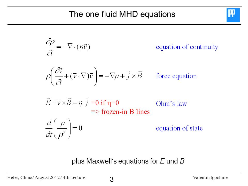 The one fluid MHD equations