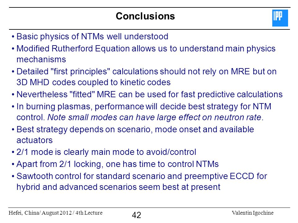 Conclusions Basic physics of NTMs well understood