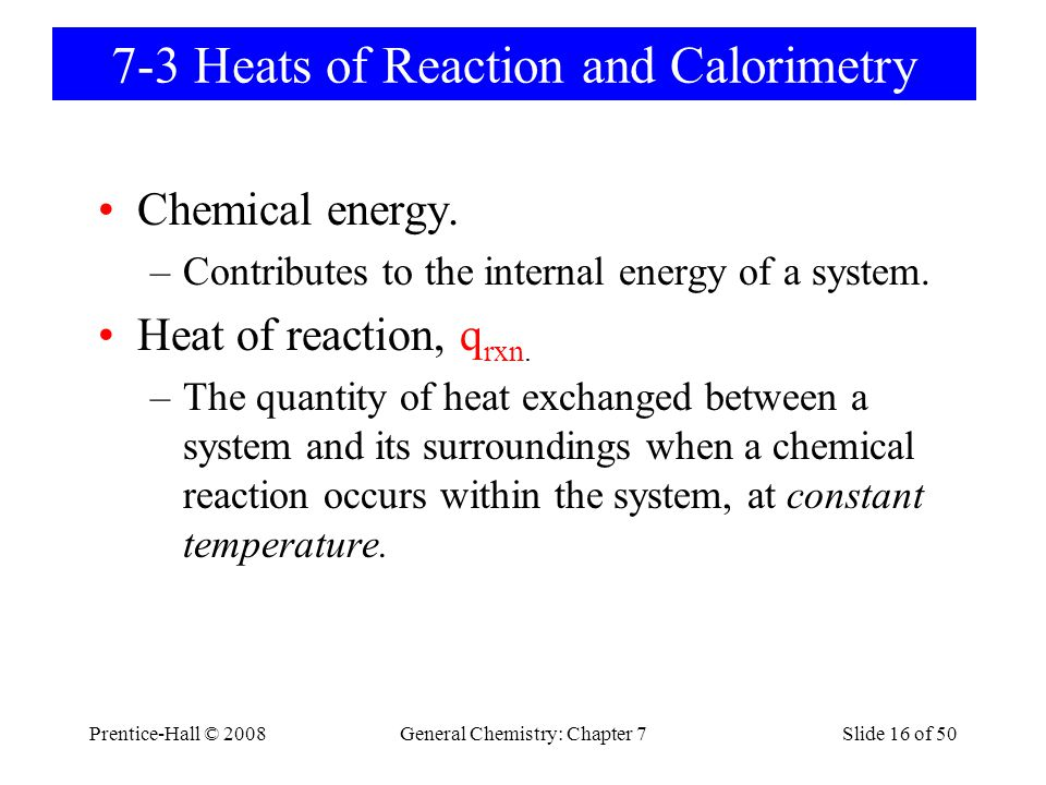 7-3 Heats of Reaction and Calorimetry
